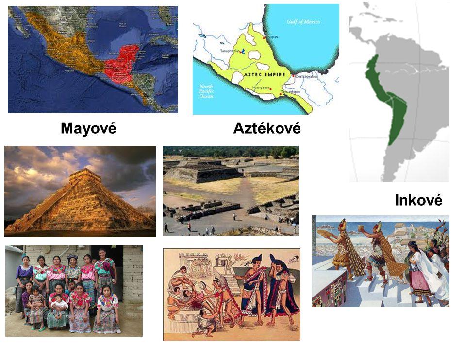 Mayové Aztékové Inkové