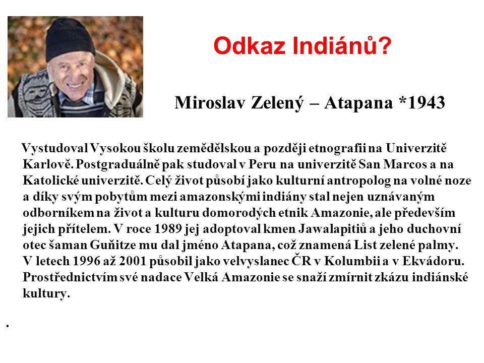 Odkaz Indiánů . Miroslav Zelený – Atapana *1943