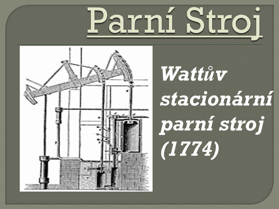 Parní Stroj Wattův stacionární parní stroj (1774)