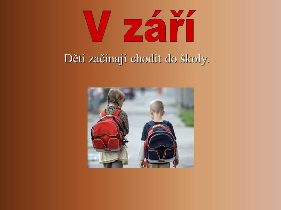 V září Děti začínají chodit do školy.