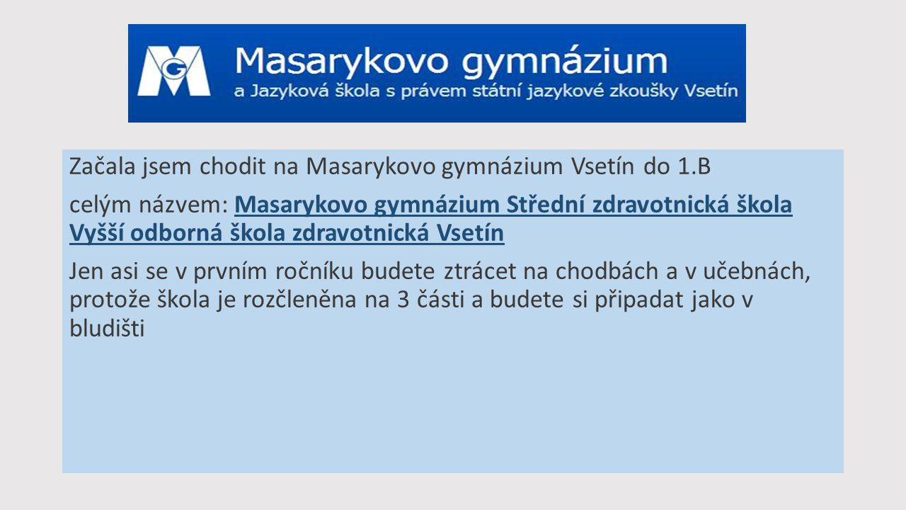 Začala jsem chodit na Masarykovo gymnázium Vsetín do 1