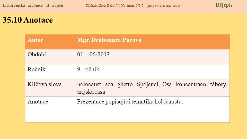 35.10 Anotace Autor Mgr. Drahomíra Párová Období 01 – 06/2013 Ročník