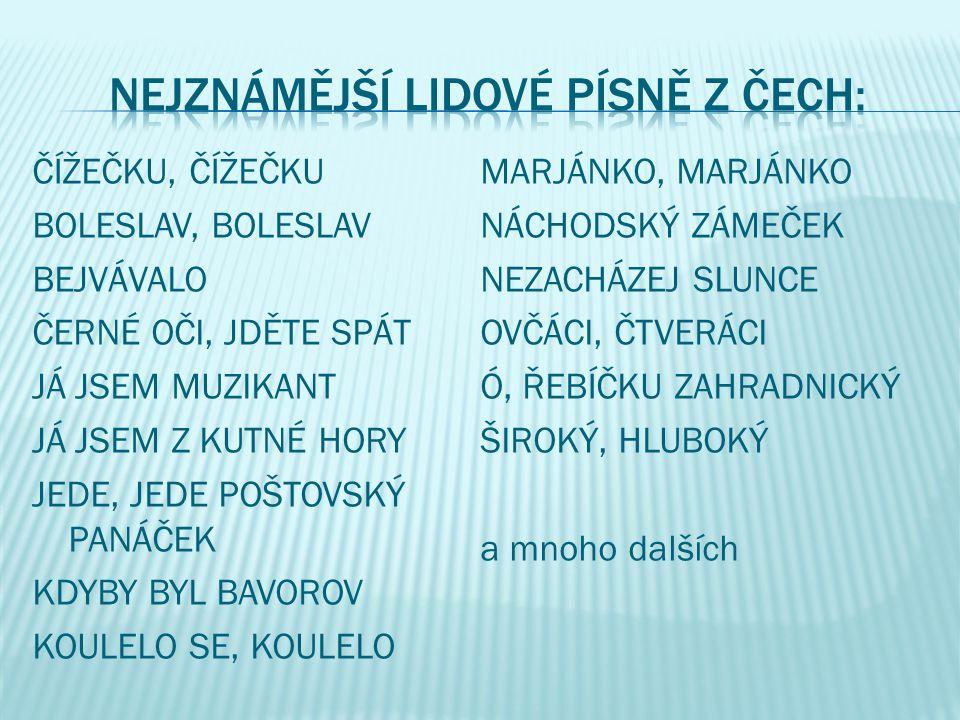 NEJZNÁMĚJŠÍ LIDOVÉ PÍSNĚ Z ČECH: