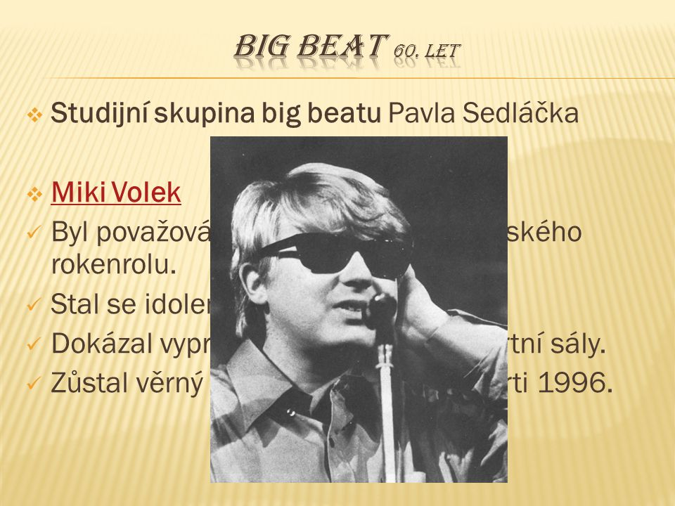 Big beat 60. let Studijní skupina big beatu Pavla Sedláčka Miki Volek