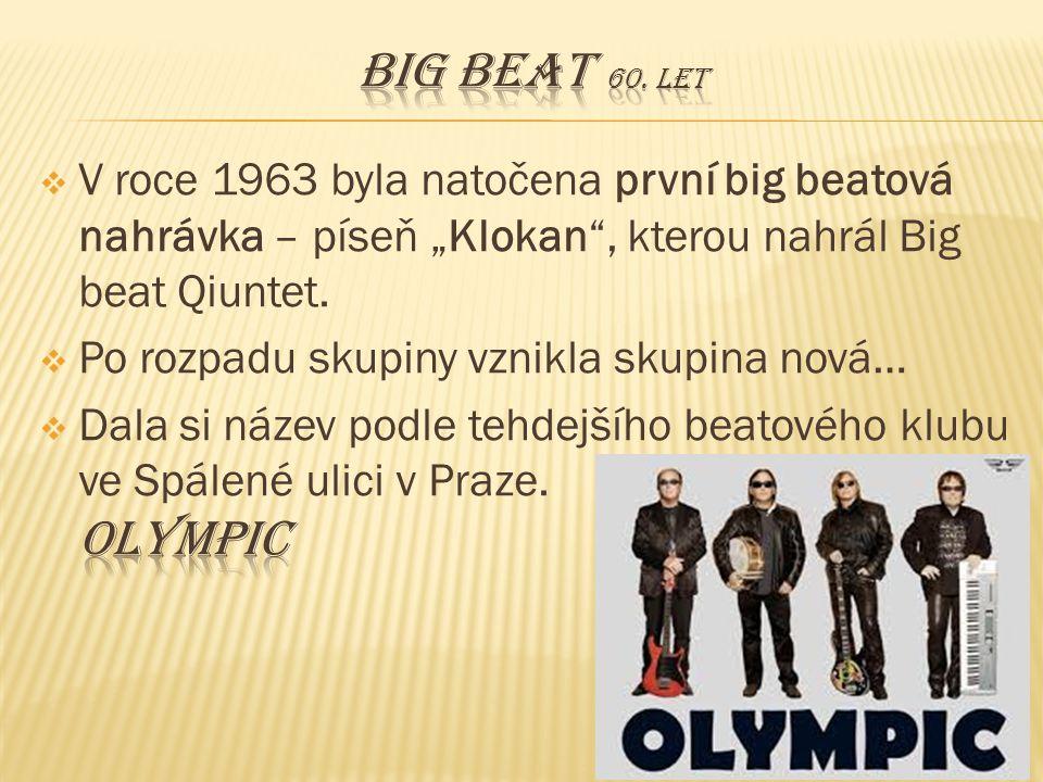 """Big beat 60. let V roce 1963 byla natočena první big beatová nahrávka – píseň """"Klokan , kterou nahrál Big beat Qiuntet."""