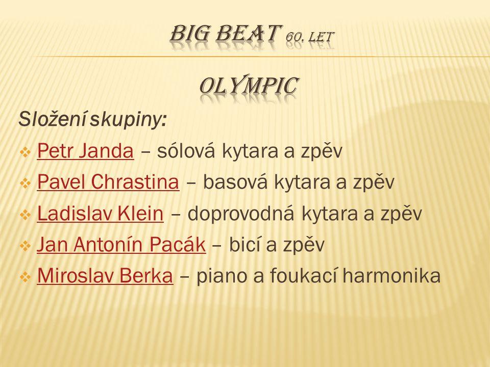 Big beat 60. let OLYMPIC Složení skupiny: