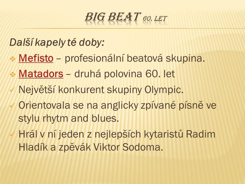 Big beat 60. let Další kapely té doby: