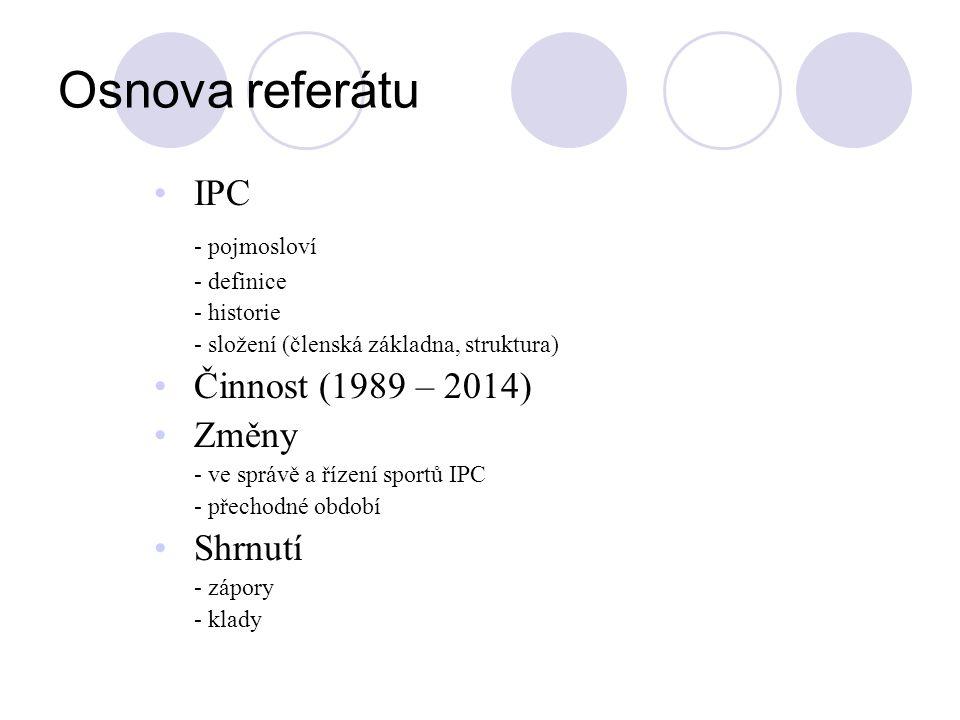 Osnova referátu IPC - pojmosloví Činnost (1989 – 2014) Změny Shrnutí