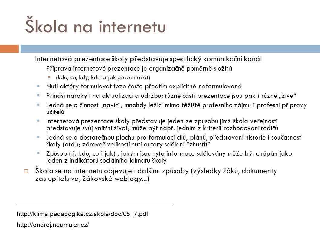 Škola na internetu Internetová prezentace školy představuje specifický komunikační kanál.