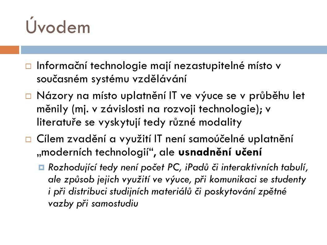 Úvodem Informační technologie mají nezastupitelné místo v současném systému vzdělávání.