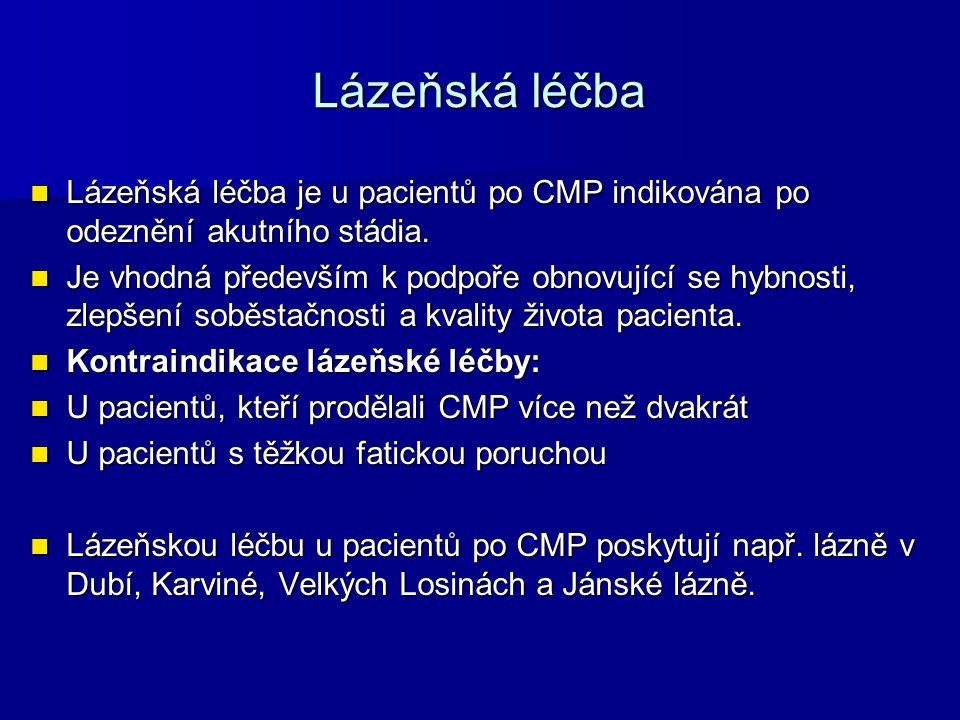 Lázeňská léčba Lázeňská léčba je u pacientů po CMP indikována po odeznění akutního stádia.
