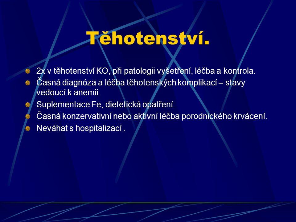 Těhotenství. 2x v těhotenství KO, při patologii vyšetření, léčba a kontrola.