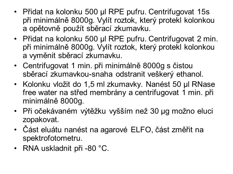 Přidat na kolonku 500 μl RPE pufru