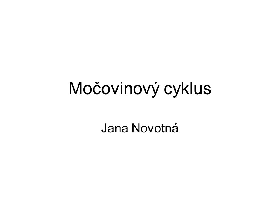 Močovinový cyklus Jana Novotná