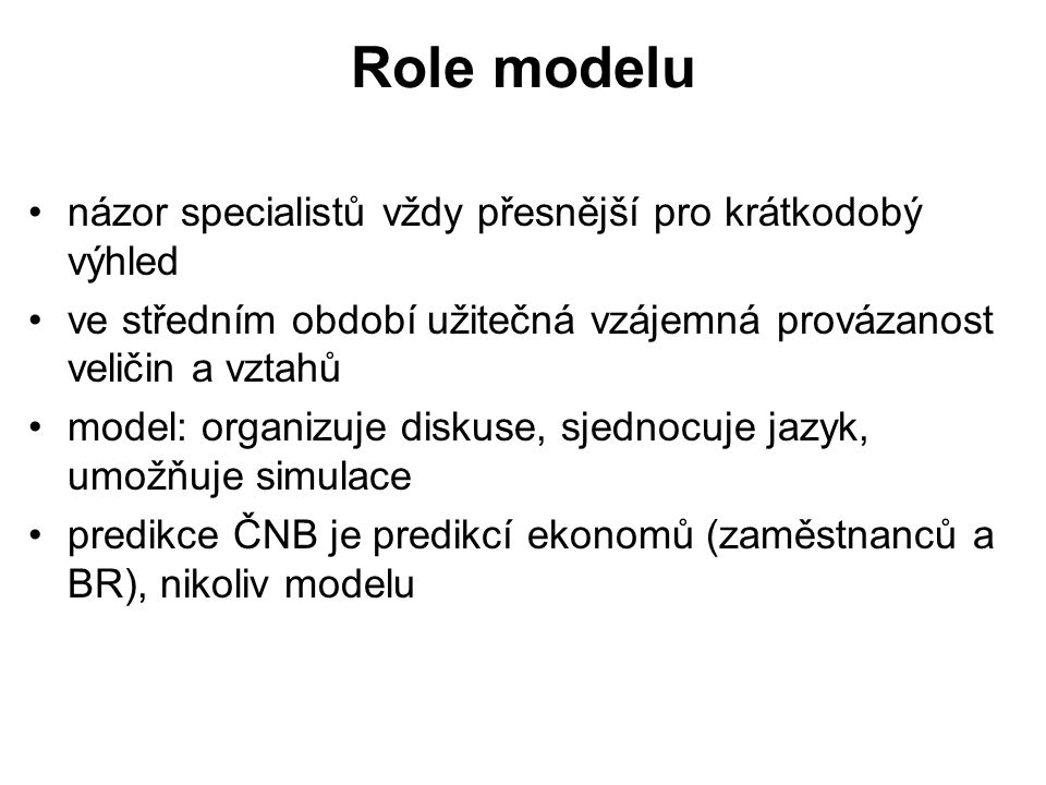 Role modelu názor specialistů vždy přesnější pro krátkodobý výhled