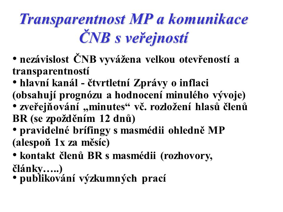Transparentnost MP a komunikace ČNB s veřejností