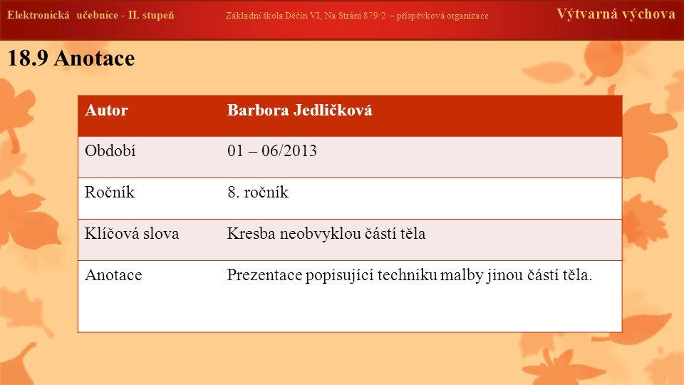 18.9 Anotace Autor Barbora Jedličková Období 01 – 06/2013 Ročník