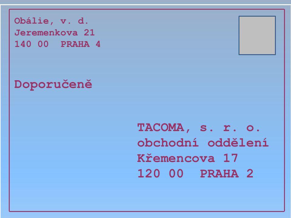 Doporučeně TACOMA, s. r. o. obchodní oddělení Křemencova 17
