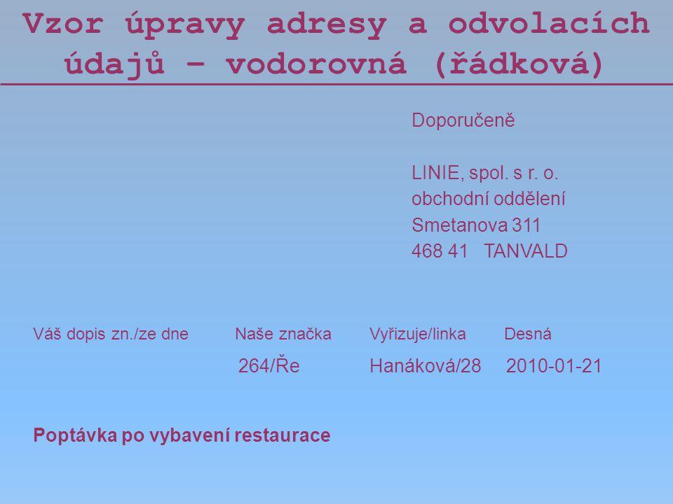 Vzor úpravy adresy a odvolacích údajů – vodorovná (řádková)