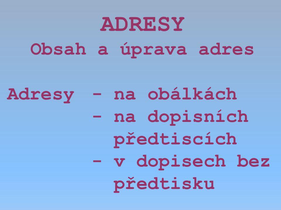 ADRESY Obsah a úprava adres Adresy - na obálkách