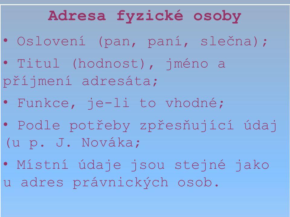 Adresa fyzické osoby Oslovení (pan, paní, slečna);