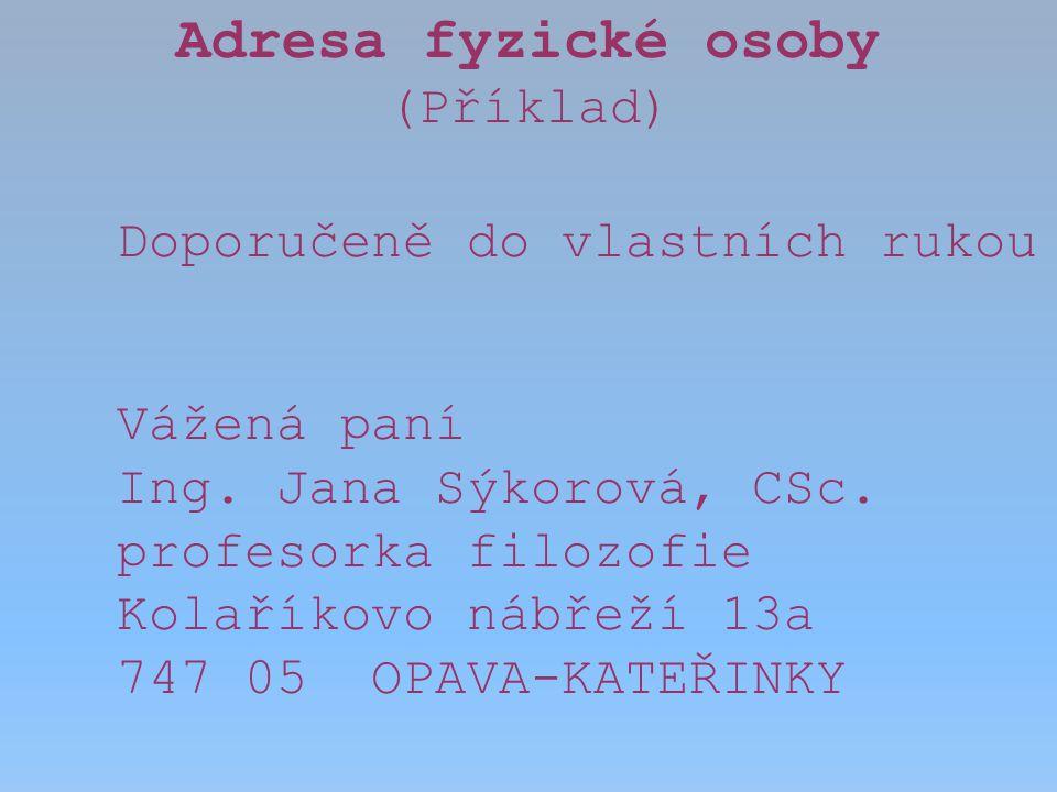 Adresa fyzické osoby (Příklad) Doporučeně do vlastních rukou