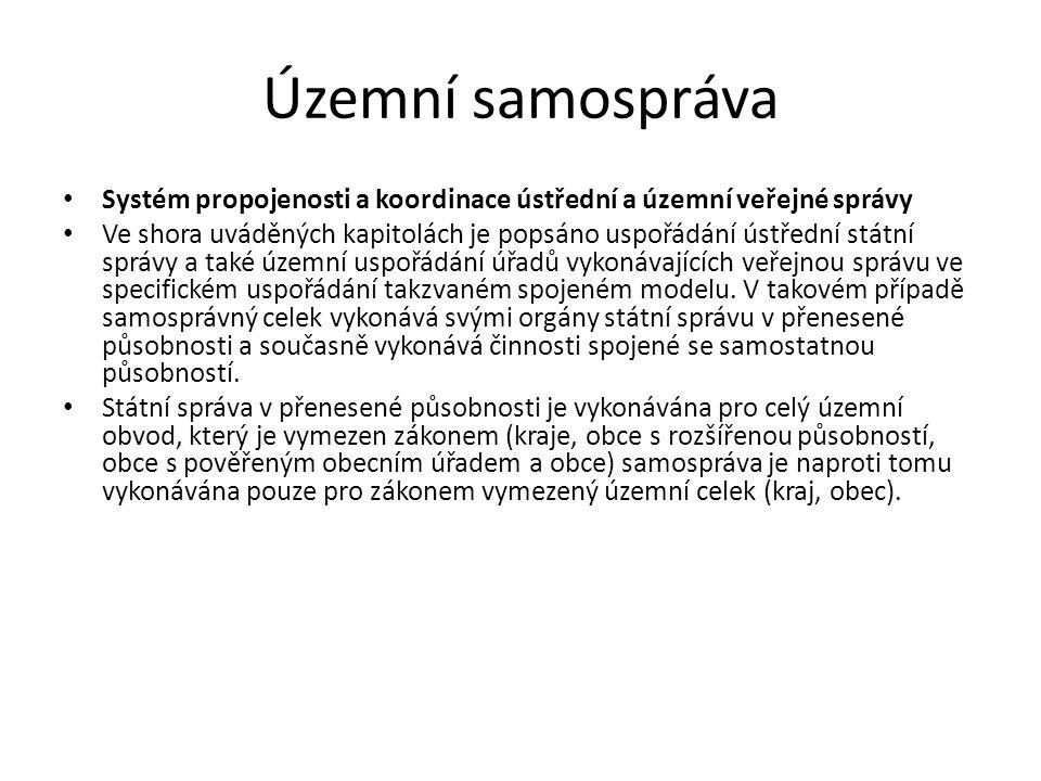 Územní samospráva Systém propojenosti a koordinace ústřední a územní veřejné správy.