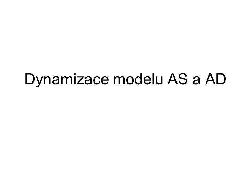 Dynamizace modelu AS a AD