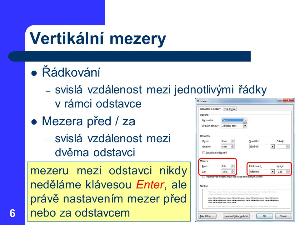 Vertikální mezery Řádkování Mezera před / za