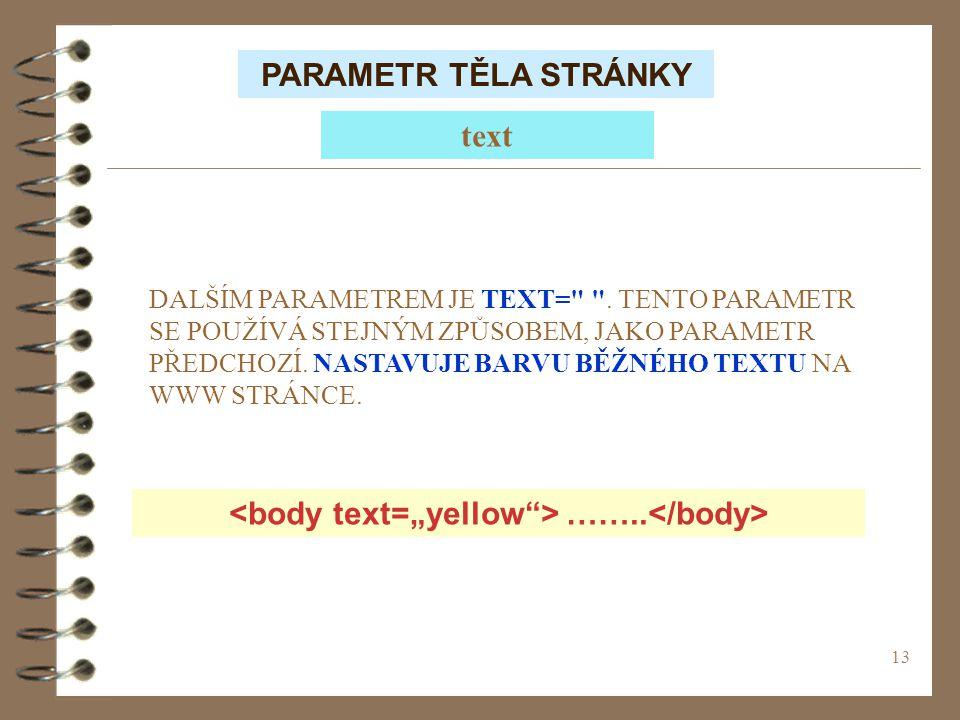 "<body text=""yellow > ……..</body>"