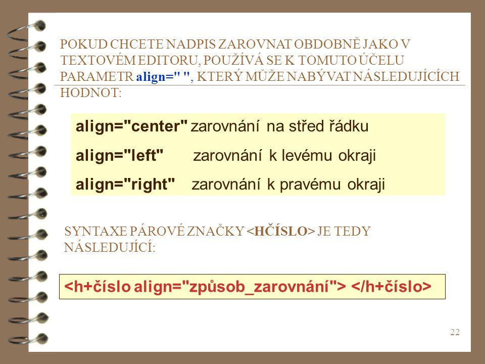 align= center zarovnání na střed řádku