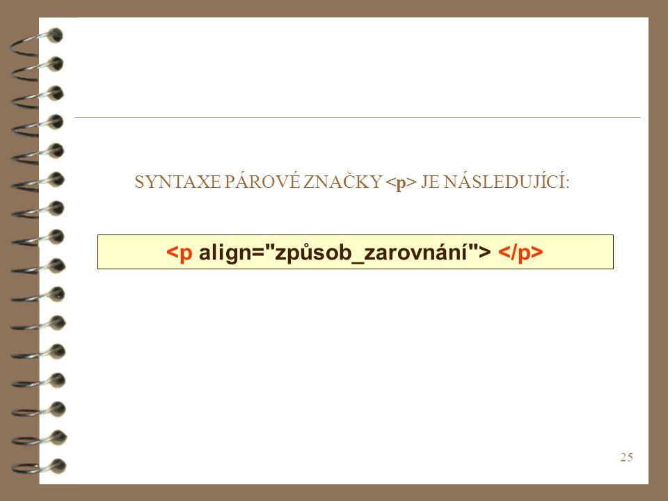 <p align= způsob_zarovnání > </p>