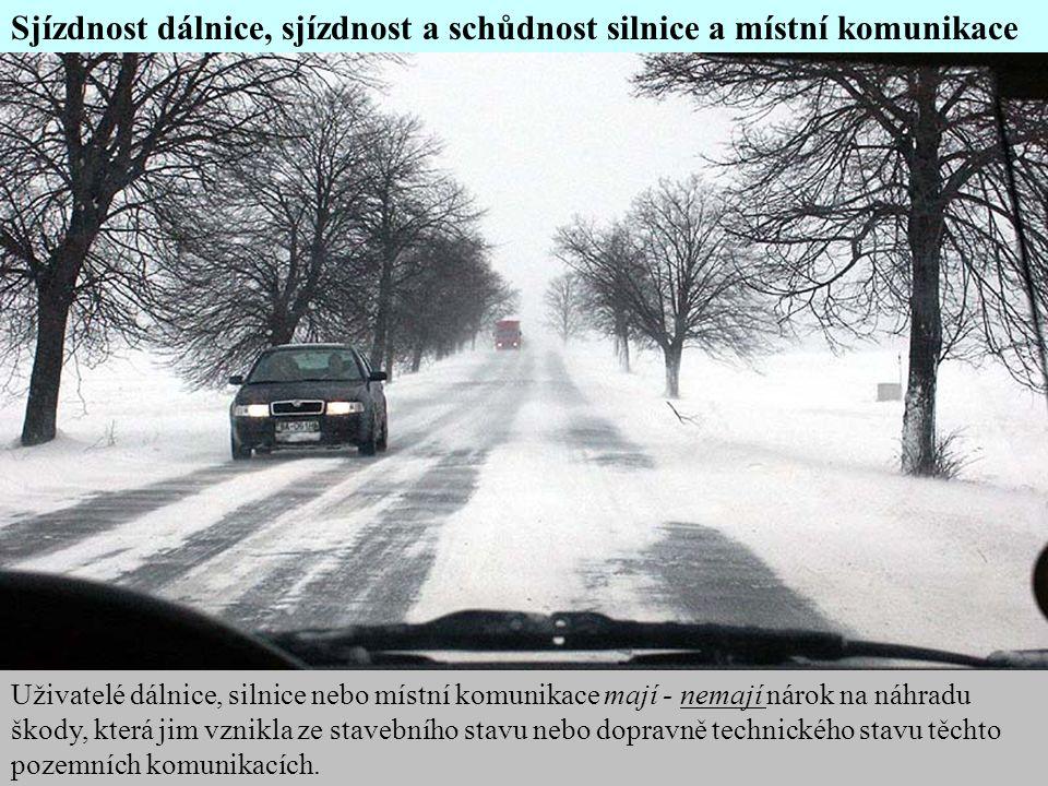 Sjízdnost dálnice, sjízdnost a schůdnost silnice a místní komunikace
