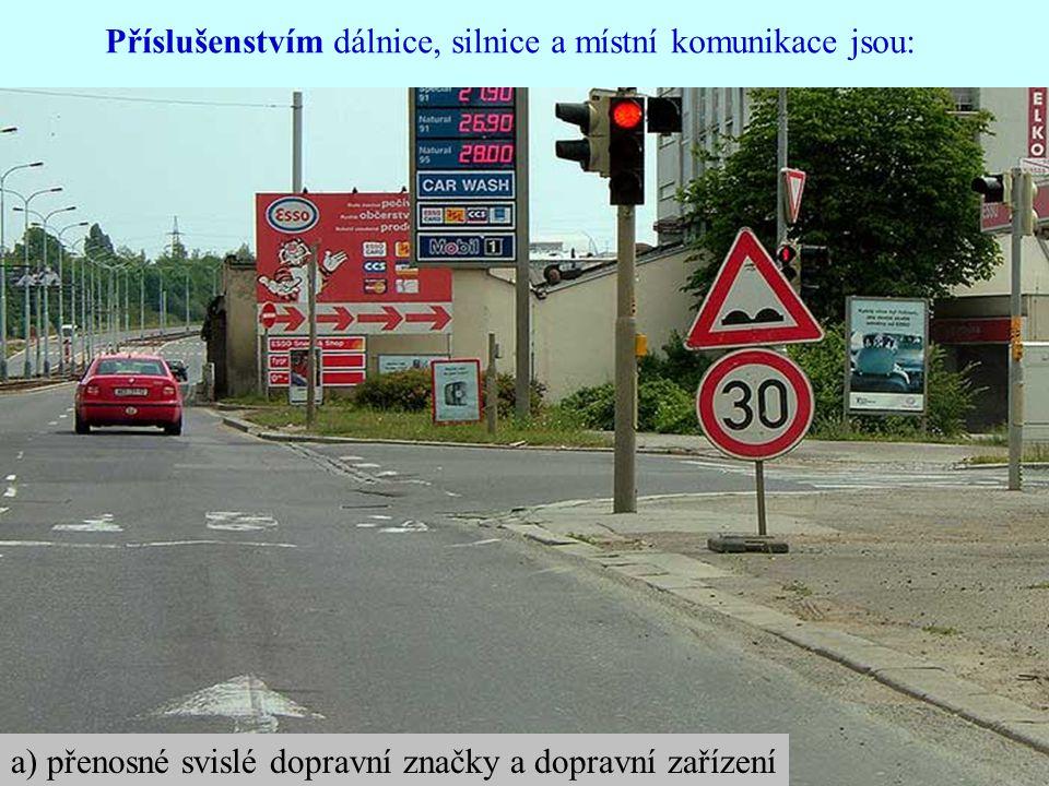 Příslušenstvím dálnice, silnice a místní komunikace jsou: