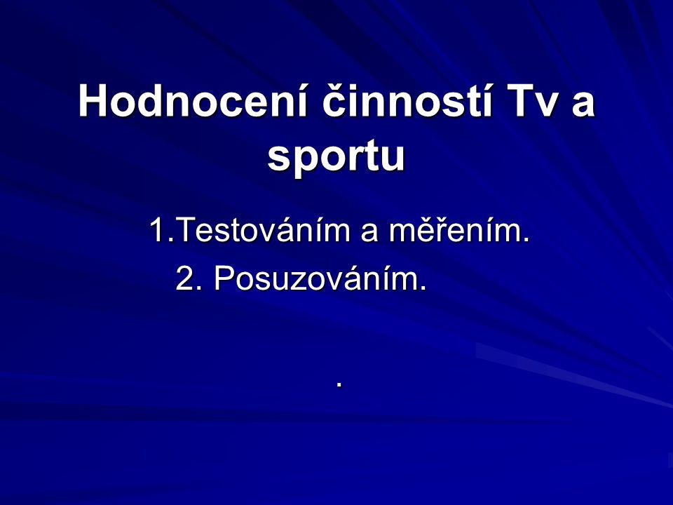 Hodnocení činností Tv a sportu