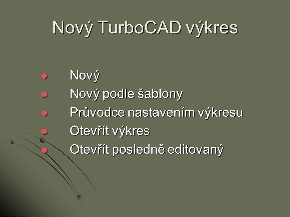 Nový TurboCAD výkres Nový Nový podle šablony
