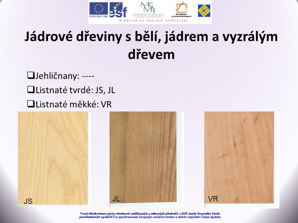 Jádrové dřeviny s bělí, jádrem a vyzrálým dřevem