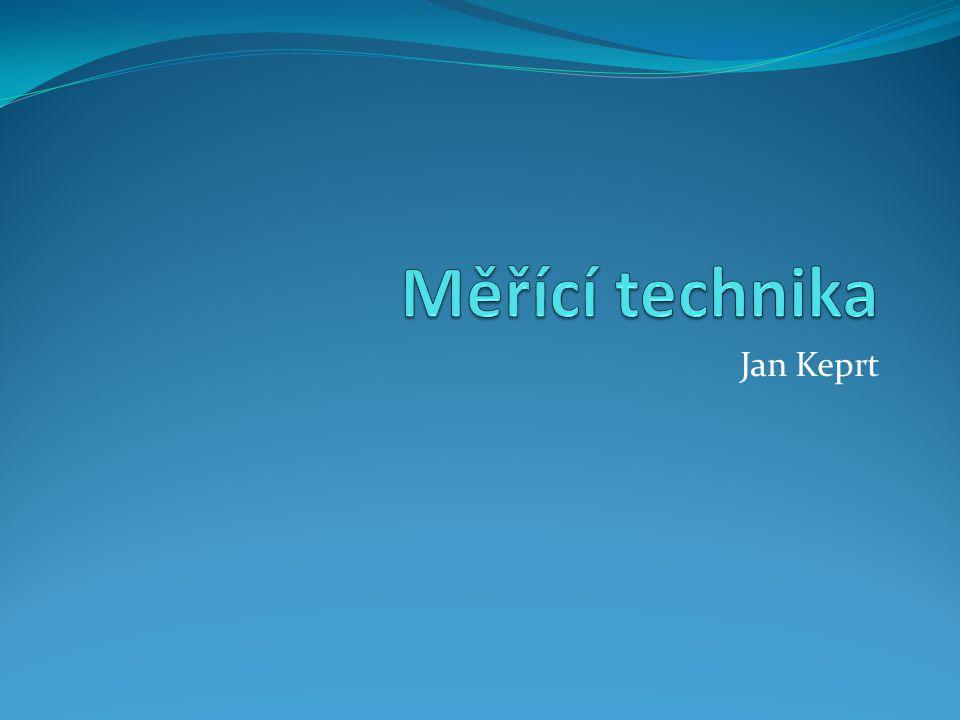 Měřící technika Jan Keprt