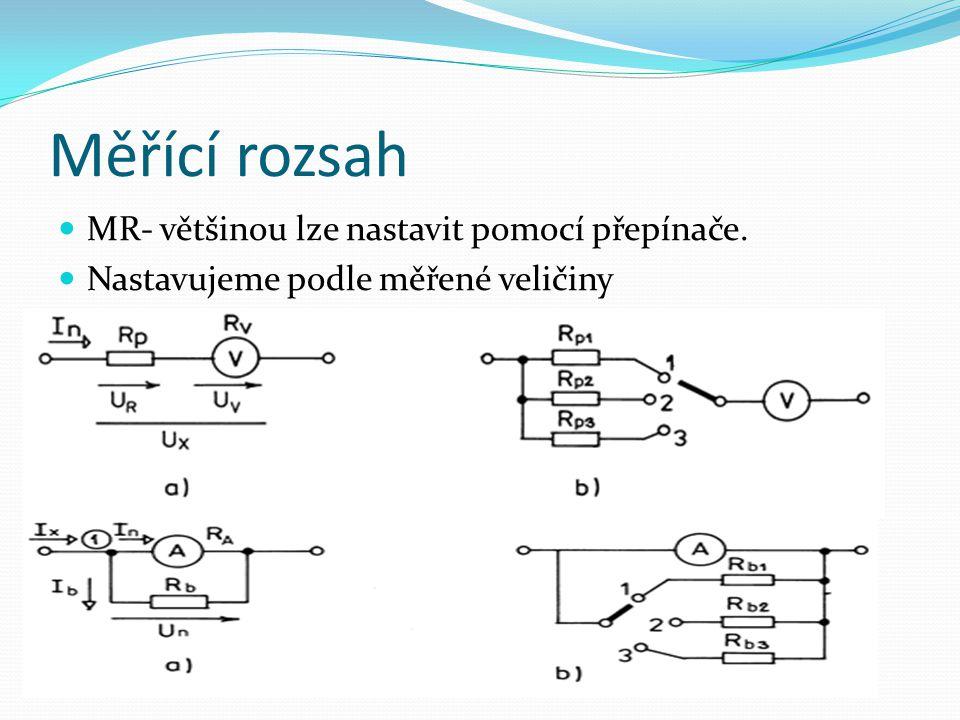 Měřící rozsah MR- většinou lze nastavit pomocí přepínače.