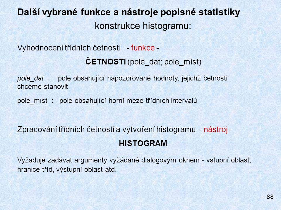 Další vybrané funkce a nástroje popisné statistiky