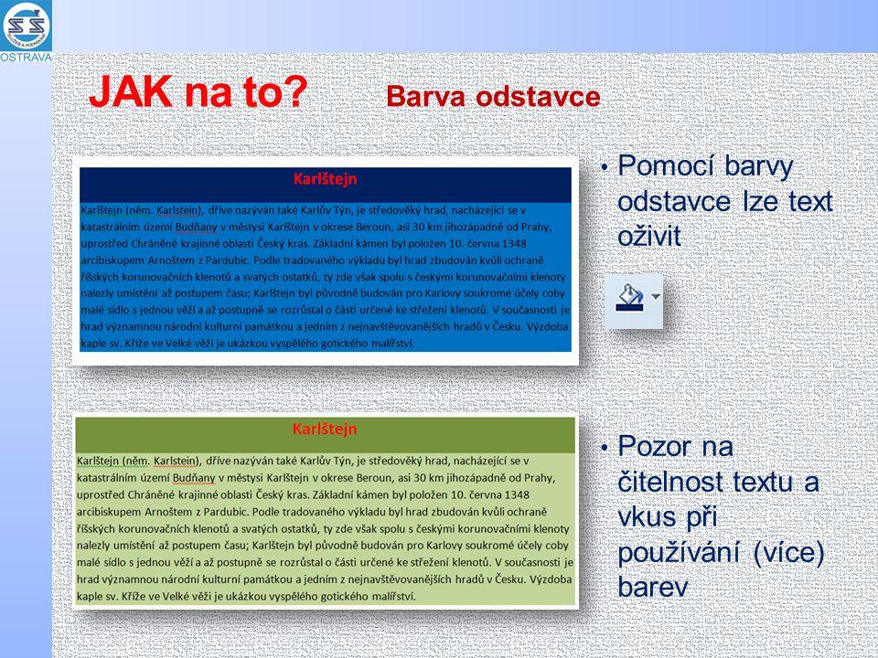 JAK na to Barva odstavce Pomocí barvy odstavce lze text oživit
