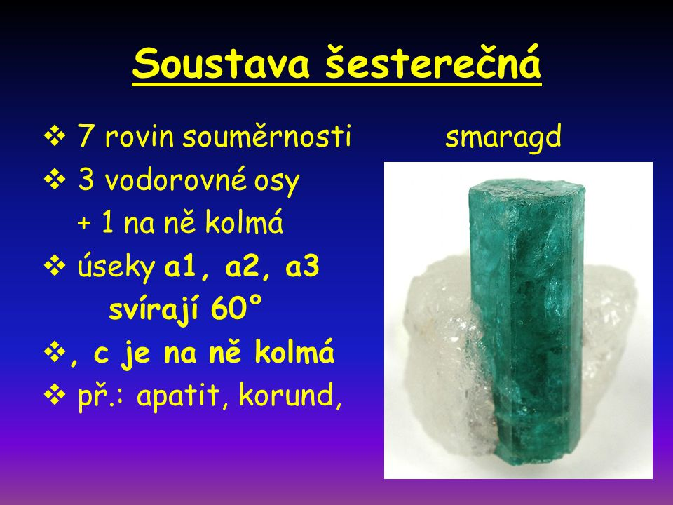 Soustava šesterečná 7 rovin souměrnosti smaragd 3 vodorovné osy