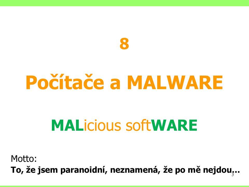Počítače a MALWARE MALicious softWARE
