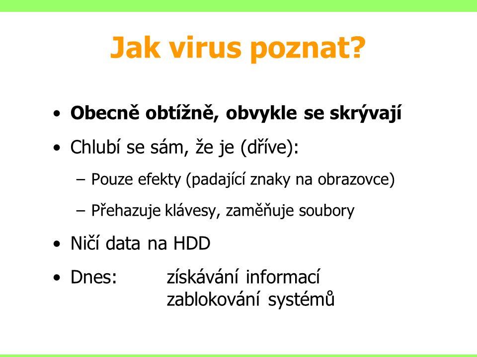 Jak virus poznat Obecně obtížně, obvykle se skrývají