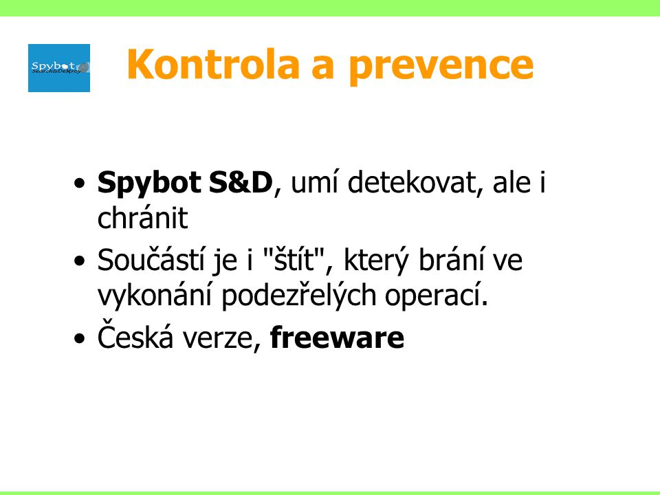 Kontrola a prevence Spybot S&D, umí detekovat, ale i chránit