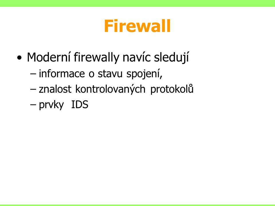 Firewall Moderní firewally navíc sledují informace o stavu spojení,