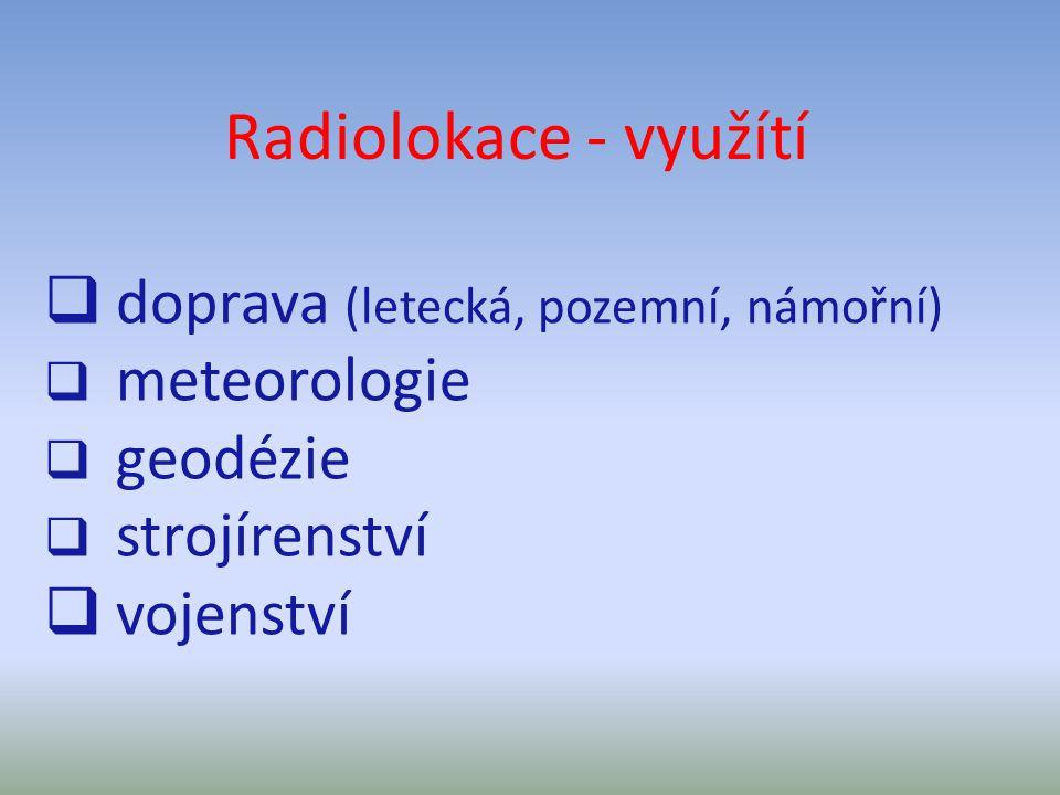 Radiolokace - využítí doprava (letecká, pozemní, námořní) vojenství