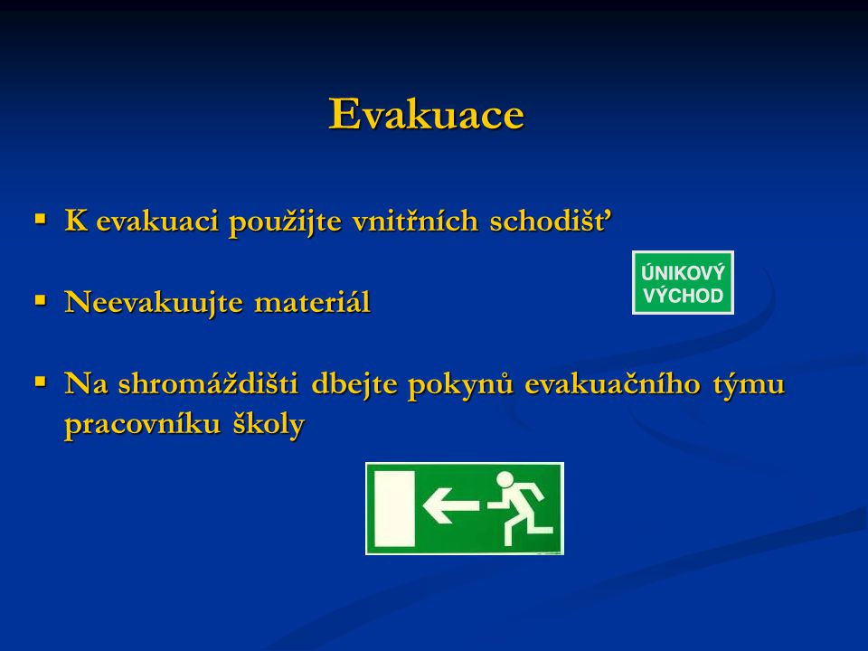 Evakuace K evakuaci použijte vnitřních schodišť Neevakuujte materiál