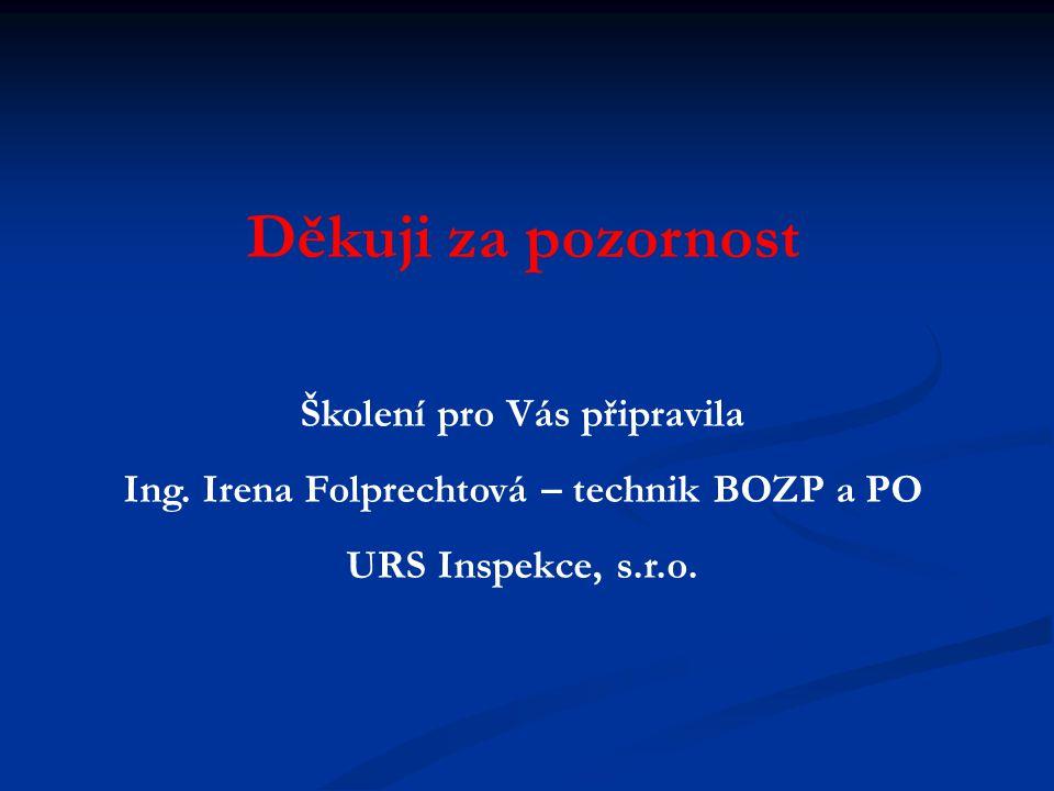 Školení pro Vás připravila Ing. Irena Folprechtová – technik BOZP a PO