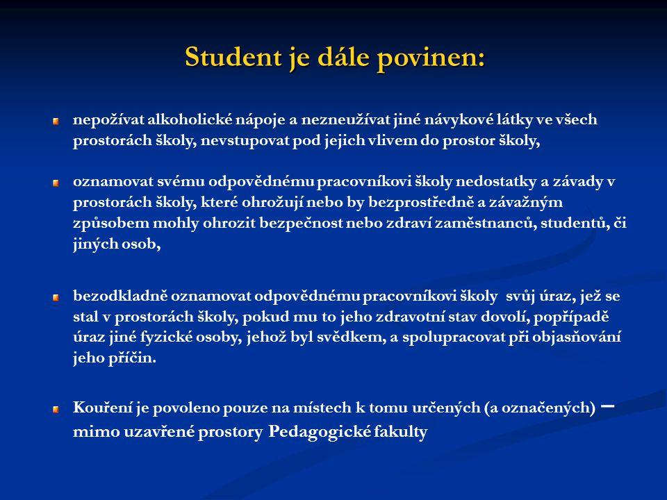 Student je dále povinen: